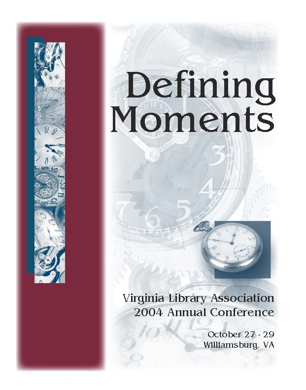 "Cover of 2004 VLA Conference Program, ""Defining Moments"", October 27-29, Williamsburg, VA.  Includes several images of clock faces and pocket watches."