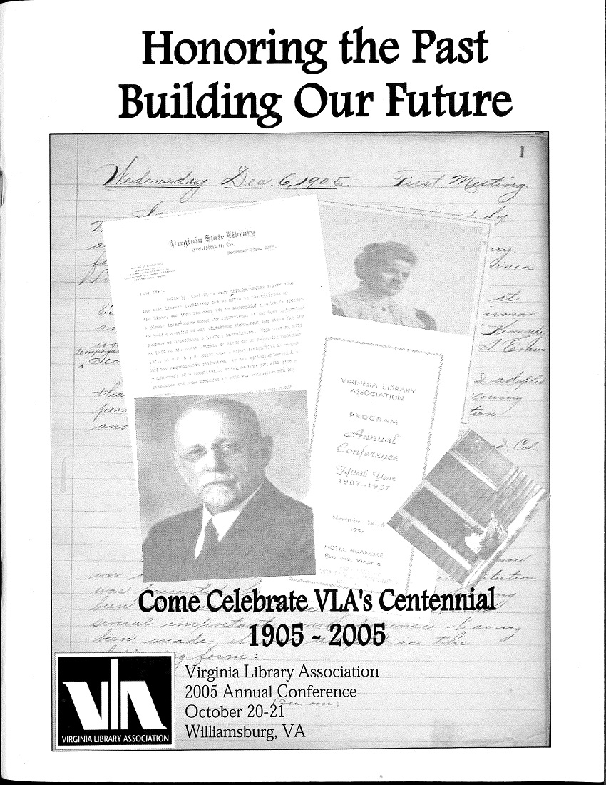 "Cover of 2005 VLA Conference Program, ""Honoring the Past, Buildling Our Future.""  Overlaid images of photographs and handwritten letters.  ""Come celebrate VLA's centennial 1905-2005"""