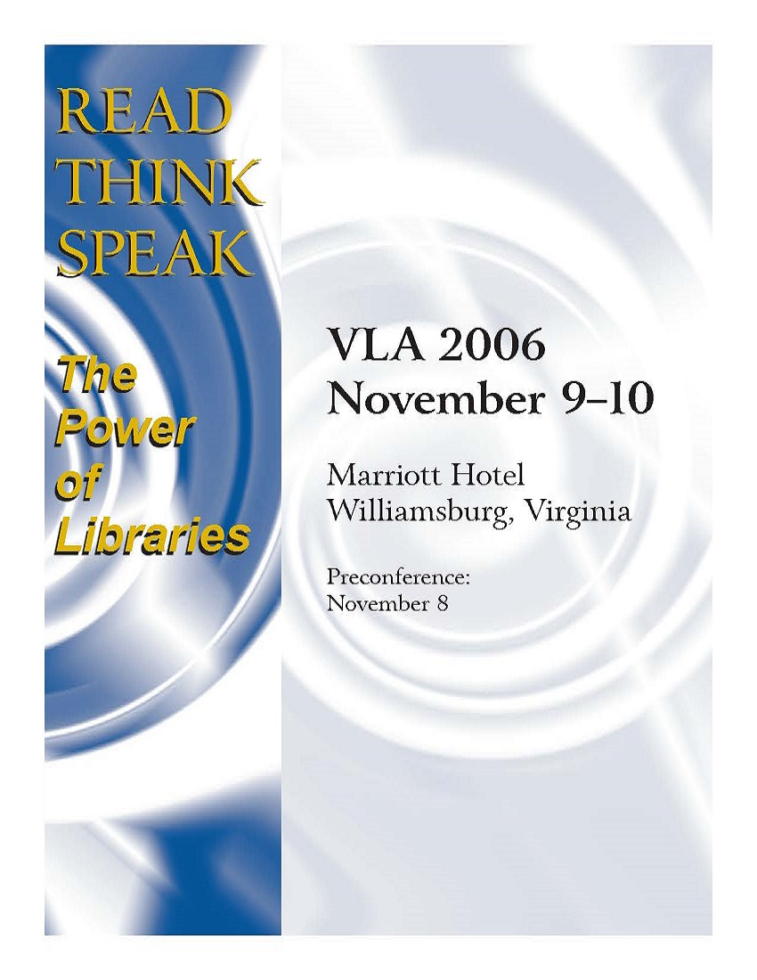 "Cover of 2006 VLA Conference Program, ""Read, Think, Speak: The Power of Libraries."" November 9-10, Marriott Hotel, Williamsburg, VA. Preconfernece: November 8.  Blue and white swirls on a grey background.  Letters in gold."
