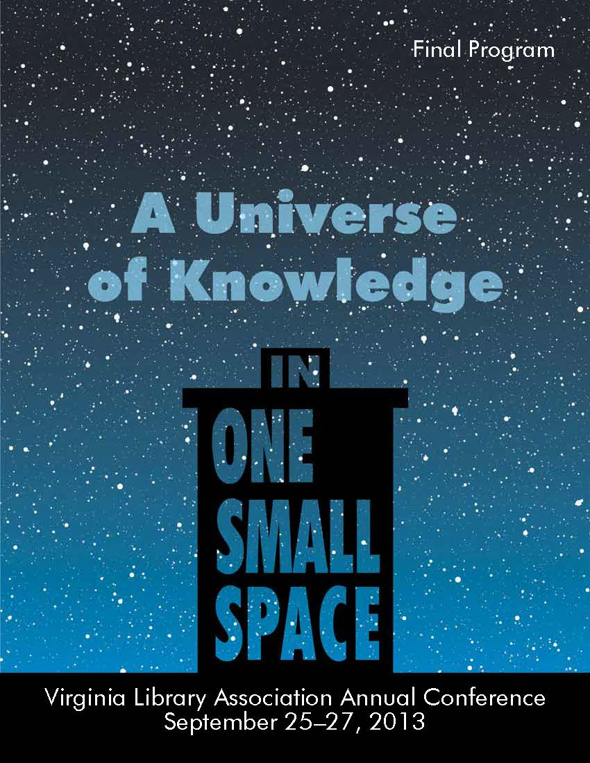 "Cover of 2013 VLA Conference Program,  ""A Universe of Knowledge in One Small Space""  September 25-27, 2013  Williamsburg, VA.  Background a starry sky with a silhouette of a building in black, letters for ""in one small space"" are cut out so you can see the night sky behind the building."