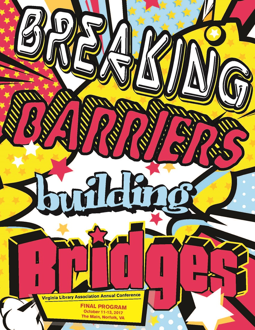 "Cover of 2017 VLA Conference Program,  ""Breaking Barriers, Building Bridges""  October 11-13, 2017  The Main, Norfolk, VA.  Cover is in the comic book style with lots of colors and a variety of lettering."