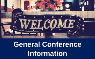 Welcome and General Conference Information